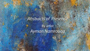 abstracts-of-presence-by-ayman-namrouqa